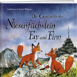 Die Geschichte der Niesenfüchslein Fay und Finn von Josi,  Judith, Widmer,  Karin