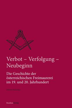 Verbot – Verfolgung – Neubeginn von Reinalter,  Helmut