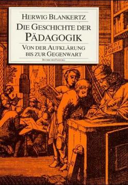 Die Geschichte der Pädagogik von Blankertz,  Herwig