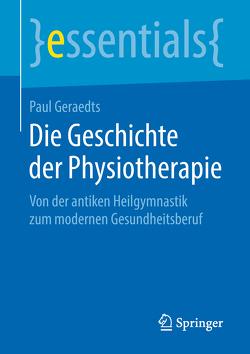 Die Geschichte der Physiotherapie von Geraedts,  Paul