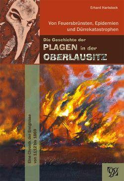 Die Geschichte der Plagen der Oberlausitz von Hartstock,  Erhard