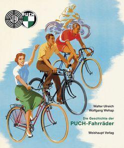 Die Geschichte der PUCH-Fahrräder von Ulreich,  Walter, Wehap,  Wolfgang