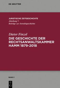 Die Geschichte der Rechtsanwaltskammer Hamm von Finzel,  Dieter