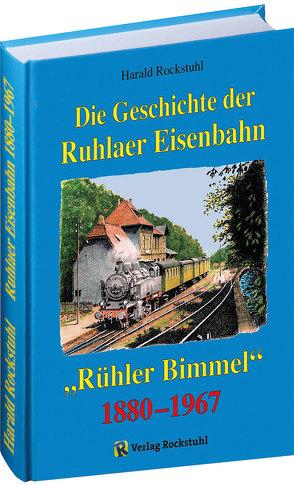 Die Geschichte der Ruhlaer Eisenbahn 1880-1967 von Rockstuhl,  Harald