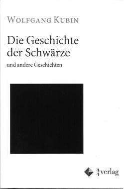 Die Geschichte der Schwärze und andere Geschichten von Kubin,  Wolfgang
