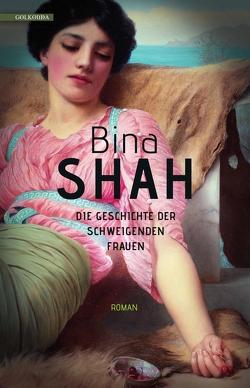 Die Geschichte der schweigenden Frauen von Charpentier,  Annette, Shah,  Bina