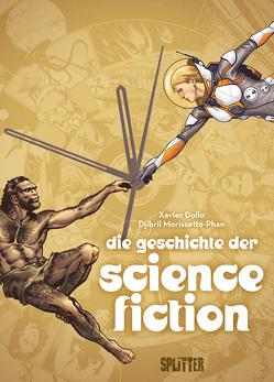 Die Geschichte der Science-Fiction (Graphic Novel) von Dollo,  Xavier, Morissette-Phan,  Djibril
