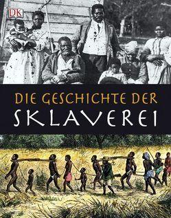 Die Geschichte der Sklaverei von Grant,  R G