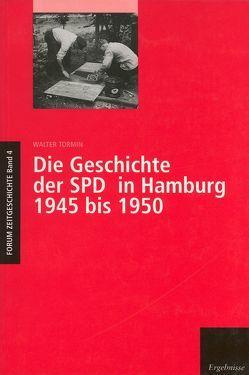 Die Geschichte der SPD in Hamburg 1945 bis 1950 von Tormin,  Walter