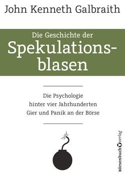 Die Geschichte der Spekulationsblasen von Galbraith,  John Kenneth, Rhiel,  Wolfgang