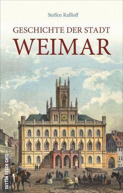Geschichte der Stadt Weimar von Raßloff,  Steffen