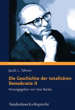 Die Geschichte der totalitären Demokratie, Band II von Backes,  Uwe, Talmon,  Jacob