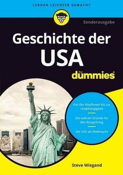 Die Geschichte der USA für Dummies von Kaufmann,  Tina, Wiegand,  Steve