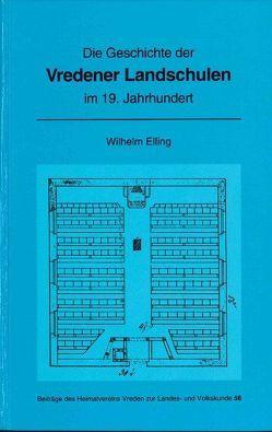 Die Geschichte der Vredener Landschulen im 19. Jahrhundert von Elling,  Wilhelm