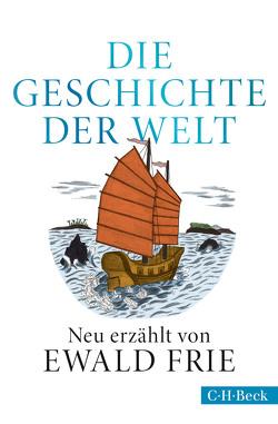 Die Geschichte der Welt von Frie,  Ewald, Martineck,  Sophia