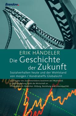 Die Geschichte der Zukunft von Händeler,  Erik