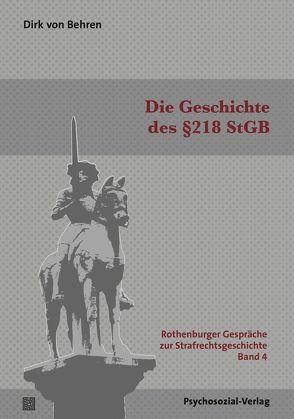 Die Geschichte des §218 StGB von Behren,  Dirk von, Hirte,  Markus, Jerouschek,  Günter, Rüping,  Hinrich