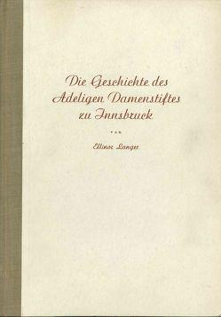 Die Geschichte des Adeligen Damenstiftes zu Innsbruck von Langer,  Ellinor