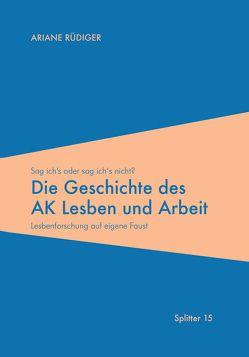 Die Geschichte des AK Lesben und Arbeit von Rüdiger,  Ariane