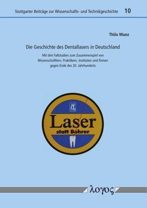 Die Geschichte des Dentallasers in Deutschland von Munz,  Thilo