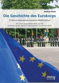Die Geschichte des Eurokorps von Blazek,  Matthias, Spindler,  Walter