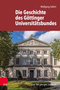 Die Geschichte des Göttinger Universitätsbundes von Sellert,  Wolfgang