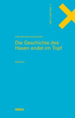Die Geschichte des Hasen endet im Topf von Gutzschhahn,  Uwe-Michael