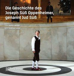 Die Geschichte des Joseph Süß Oppenheimer, genannt Jud Süß von Sobol,  Joshua, Wedel,  Dieter