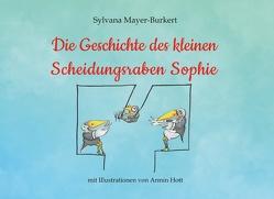 Die Geschichte des kleinen Scheidungsraben Sophie von Mayer-Burkert,  Sylvana