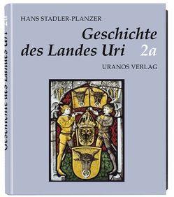 Die Geschichte des Landes Uri von Degler-Spengler,  Brigitte, Dr. Stadler-Planzer,  Hans, Stadler,  Pascal