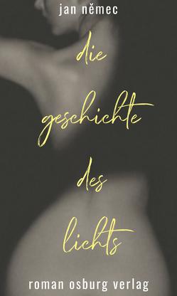 Die Geschichte des Lichts von Mutschler,  Martin, Nemec,  Jan