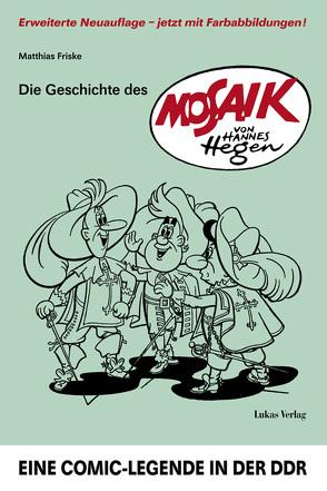 Die Geschichte des 'Mosaik' von Hannes Hegen von Friske,  Matthias
