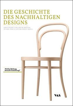 Die Geschichte des Nachhaltigen Designs von Brocchi,  Davide, Draser,  Bernd, Fuhs,  Karin-Simone, Maxein,  Michael