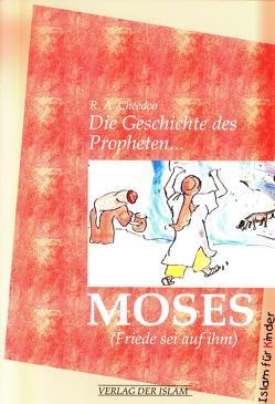 Die Geschichte des Propheten Moses von Cheedoo,  R A