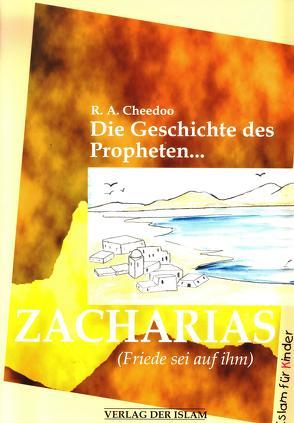 Die Geschichte des Propheten Zacharias von Cheedoo,  R A