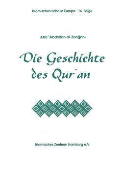 Die Geschichte des Qur'an von Khamehi,  Z, Zanjani,  Abu A al-