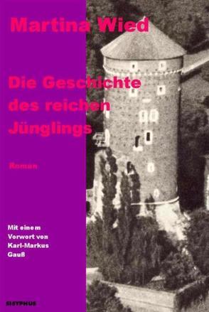 Die Geschichte des reichen Jünglings von Gauss,  Karl M, Wied,  Martina