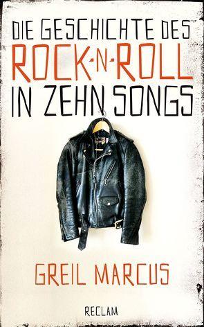 Die Geschichte des Rock 'n' Roll in zehn Songs von Marcus,  Greil, Schneider,  Fritz