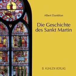 Die Geschichte des Sankt Martin von Damblon,  Albert, Weiss,  Reginald