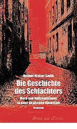Die Geschichte des Schlachters von Rennert,  Udo, Smith,  Helmut Walser