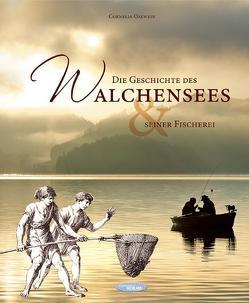 Die Geschichte des Walchensees und seiner Fischerei von Boehm,  Martin, Oelwein,  Cornelia