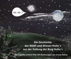 Die Geschichte des Wald- und Wiesen HuHu´s von Lintner-Potz,  Angelika, Reiner alias u.raabenfels,  Ursula, u.raabenfels