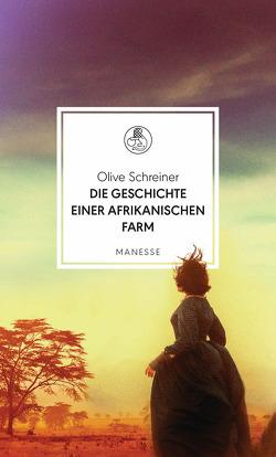 Die Geschichte einer afrikanischen Farm von Lessing,  Doris, Schreiner,  Olive, Siegemund,  Viola