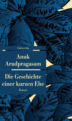 Die Geschichte einer kurzen Ehe von Arudpragasam,  Anuk, Meyer,  Hannes