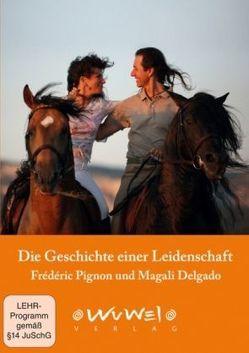 Die Geschichte einer Leidenschaft von Delgado,  Magali, Pignon,  Frédéric