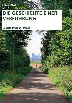 Die Geschichte einer Verführung von Regionalpark RheinMain