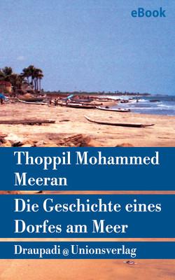 Die Geschichte eines Dorfes am Meer von Meeran,  Thoppil Mohammed, Tschacher,  Torsten
