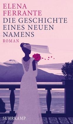 Die Geschichte eines neuen Namens von Ferrante,  Elena