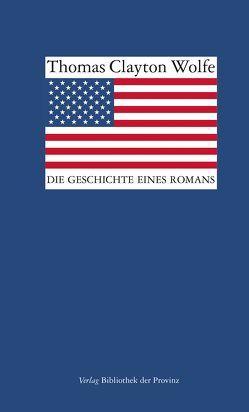Die Geschichte eines Romans von Schiebelhuth,  Hans, Wolfe,  Thomas Clayton