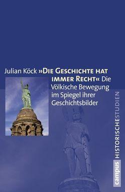 """""""Die Geschichte hat immer Recht"""" von Köck,  Julian"""